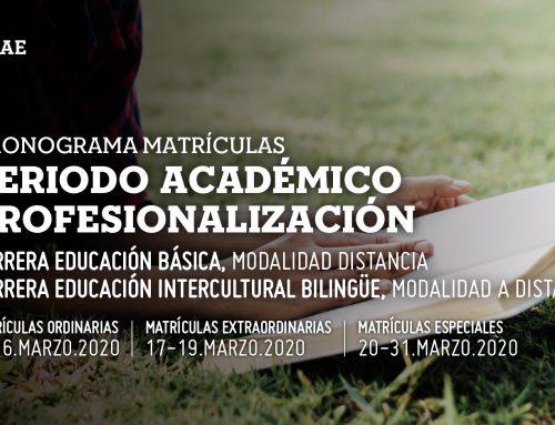 CRONOGRAMA DE MATRÍCULAS CARRERAS DE EDUCACIÓN BÁSICA Y EDUCACIÓN INTERCULTURAL BILINGÜE EN MODALIDAD A DISTANCIA – CENTROS DE APOYO