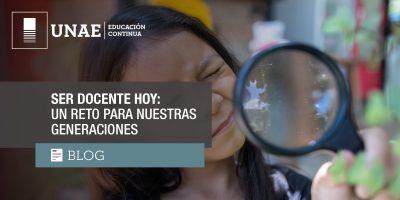 Blog Ser docente hoy: un reto para nuestras generaciones
