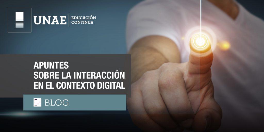 Apuntes sobre la interacción en el contexto digital