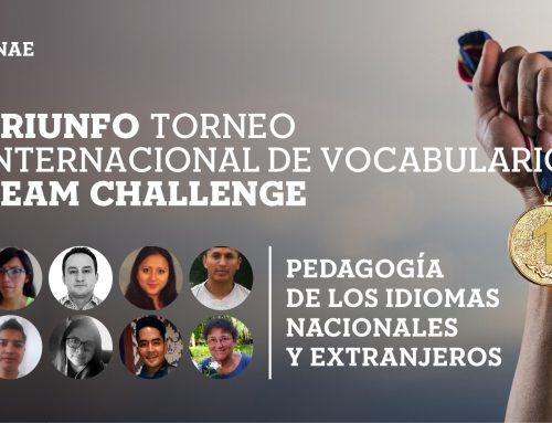Docentes y estudiantes carrera PINE – UNAE se proclaman ganadores del Torneo Internacional de Vocabulario Team Challenge