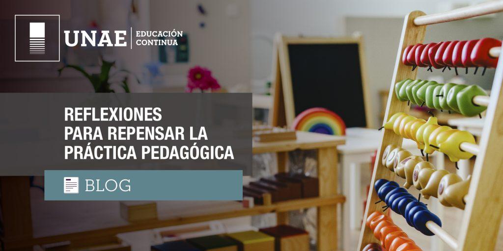 Reflexiones para repensar la práctica pedagógica
