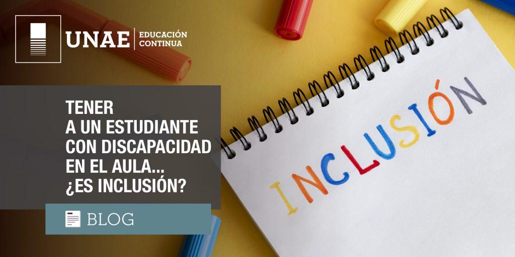 Tener a un estudiante con discapacidad en el aula... ¿es inclusión?